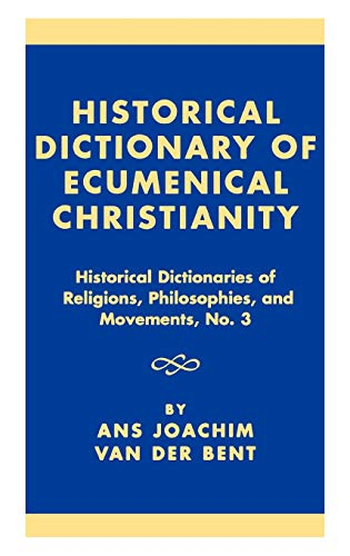 9780810828537: Historical Dictionary of Ecumenical Christianity