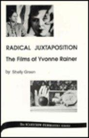 Radical Juxtaposition. The Films of Yvonne Rainer (Filmmakers No. 41): Green, Shelley