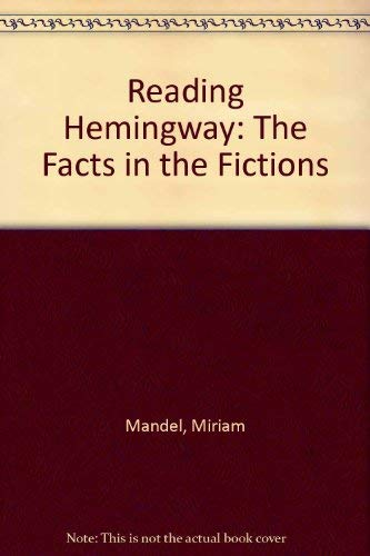 9780810828704: Reading Hemingway: The Facts in the Fictions