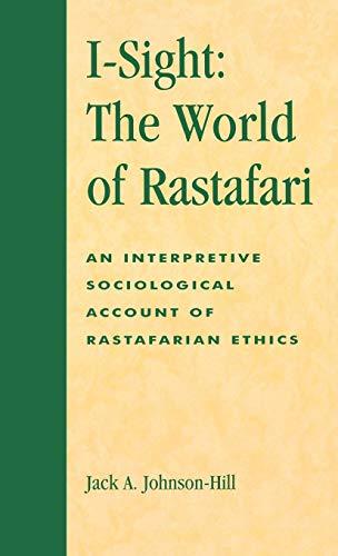 I-Sight: The World of Rastafari An Interpretive Sociological Account of Rastafarian Ethics, ATLA ...