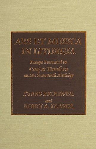 Ars Et Musica in Liturgia: Essays Presented to Casper Handers on His Seventieth Birthday: Brouwer, ...