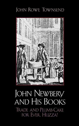 John Newbery and His Books: Trade and: Townsend, John Rowe