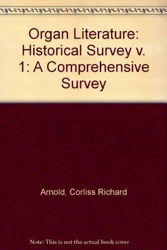 Organ Literature, Vol. 1: Historical Survey: Corliss Richard Arnold