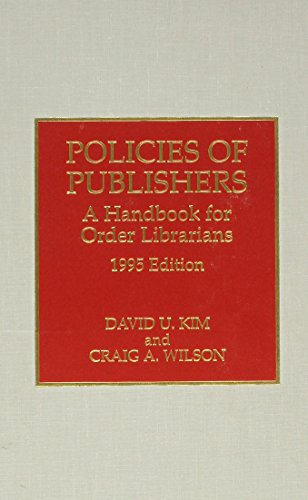 Policies of publishers : a handbook for order librarians.: Kim, Ung Chon.
