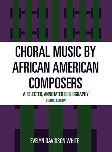 9780810830370: Choral Music by African-American Composers: A Selected, Annotated Bibliography, 2nd Edition