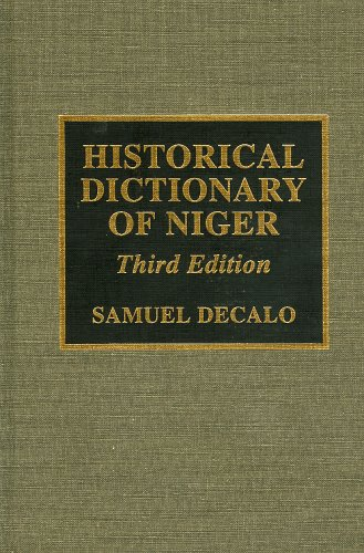 Historical Dictionary of Niger (African Historical Dictionaries, No. 72)