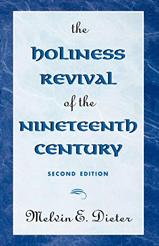 The Holiness Revival of the Nineteenth Century (0810831554) by Melvin E. Dieter