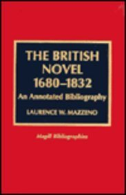 The British novel, 1680-1832 : an annotated bibliography.: Mazzeno, Laurence W.