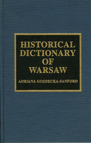 Historical Dictionary of Warsaw (Historical Dictionaries of Cities)