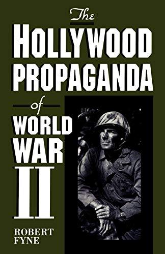 The Hollywood Propaganda of World War II: Fyne, Robert