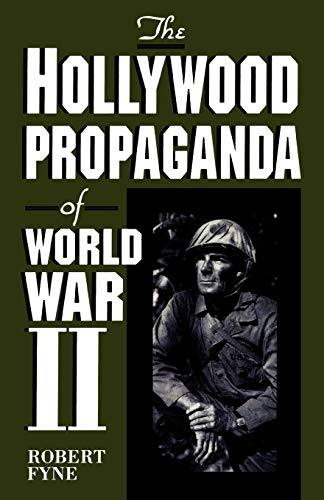9780810833104: The Hollywood Propaganda of World War II