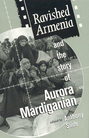 9780810833111: Ravished Armenia and the Story of Aurora Mardiganian