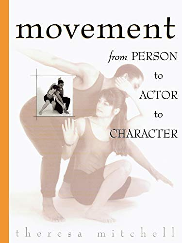 9780810833289: Movement : From Person to Actor to Character