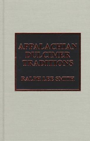 Appalachian Dulcimer Traditions: Smith, Ralph Lee