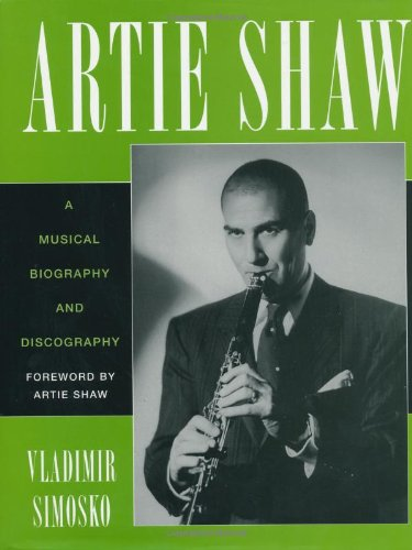 9780810833975: Artie Shaw: A Musical Biography and Discography (Studies in Jazz)