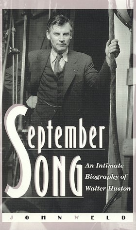 September Song: An Intimate Biography of Walter: John Weld
