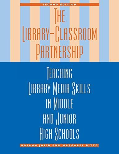 The Library-Classroom Partnership: Jweid, Rosann; Rizzo, Margaret