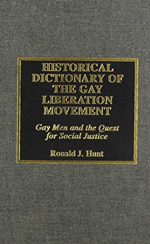 9780810835870: Historical Dictionary of the Gay Liberation Movement : Gay Men and the Quest for Social Justice