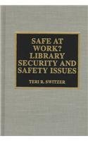 9780810836235: Safe at Work? Library Security and Safety Issues