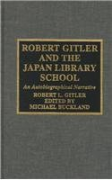 9780810836327: Robert Gitler and the Japan Library School