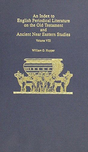 An Index to English Periodical Literature on the Old Testament and Ancient Near Eas: William G. ...