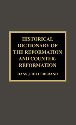 9780810836730: Historical Dictionary of the Reformation and Counter-Reformation