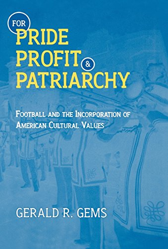 9780810836853: For Pride, Profit, and Patriarchy : Football and the Incorporation of American Cultural Values
