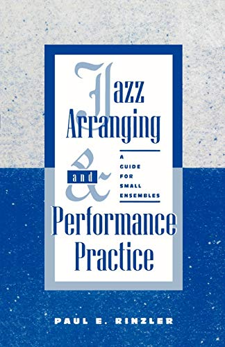 9780810836891: Jazz Arranging and Performance Practice: A Guide for Small Ensembles
