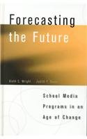 Forecasting the Future: School Media Programs in: Wright, Kieth, Davie,