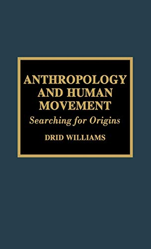 9780810837072: Anthropology and Human Movement: Searching for Origins: Searching for Origins No.2 (Readings in Anthropology of Human Movement)