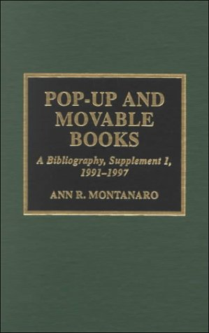 Pop-Up and Movable Books: A Bibliography: Supplement: Ann R. Montanaro