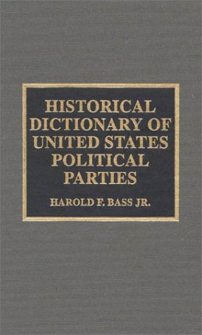Historical Dictionary of United States Political Parties: Bass, Harold F.