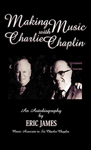 9780810837416: Making Music With Charlie Chaplin: An Autobiography