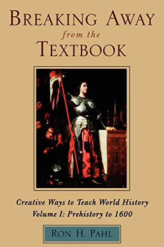 9780810837591: Breaking Away from the Textbook: Creative Ways to Teach World History, Vol. 1: Prehistory to 1600