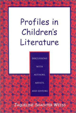 9780810837874: Profiles in Children's Literature: Discussions with Authors, Artists, and Editors