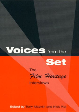 VOICES FROM THE SET : The Film Heritage Interviews, Interviews By Tony Macklin