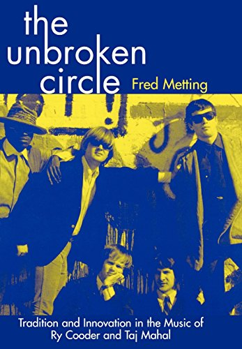 9780810838185: Unbroken Circle: Tradition and Innovation in the Music of Ry Cooder and Taj Mahal: Tradition and Innovation in the Music of Ry Cooder a (American Folk Music and Musicians Series)