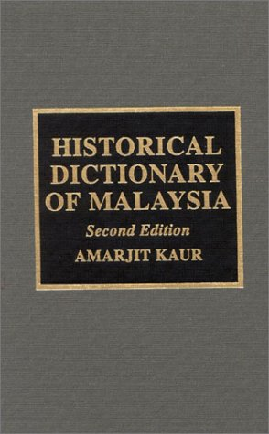 Historical Dictionary of Malaysia: Amarjit Kaur