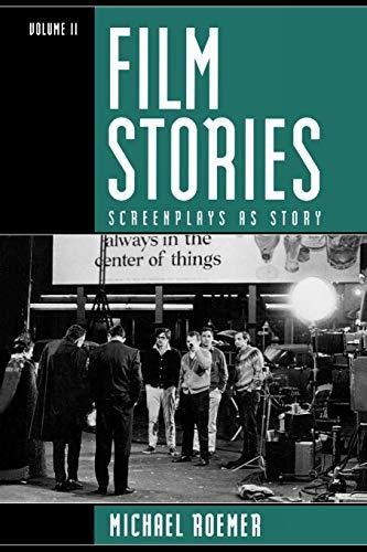 Film Stories: Screenplays as Story (Volume 2)