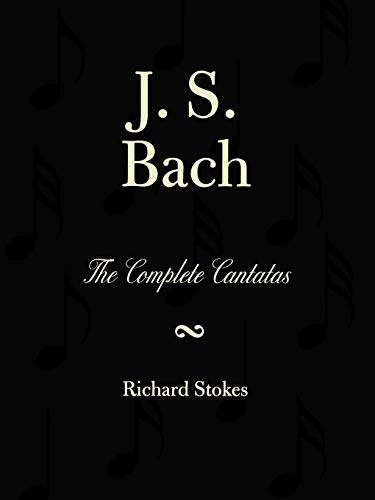 J.S. Bach: The Complete Cantatas (Paperback): Johann Sebastian Bach, Richard Stokes, Martin Neary
