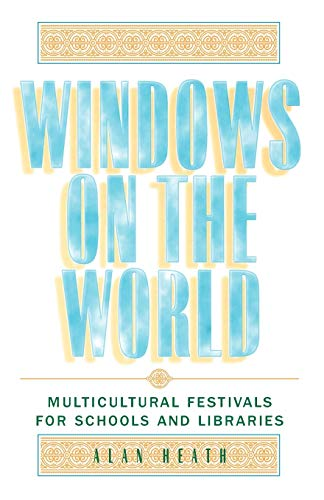 WINDOWS ON THE WORLD : Multicultural Festivals for Schools and Libraries