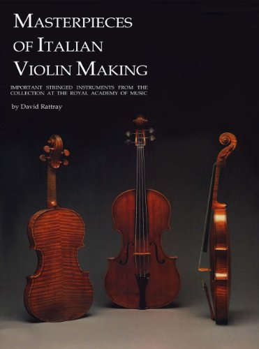 9780810839762: Masterpieces of Italian Violin Making (1620-1850): Important Stringed Instruments from the Collection at the Royal Academy of Music