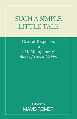 9780810839854: Such a Simple Little Tale: Critical Responses to L.M. Montgomery's Anne of Green Gables