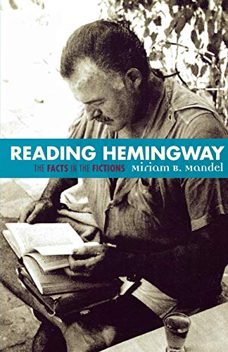 Reading Hemingway: The Facts in the Fictions: Miriam B. Mandel