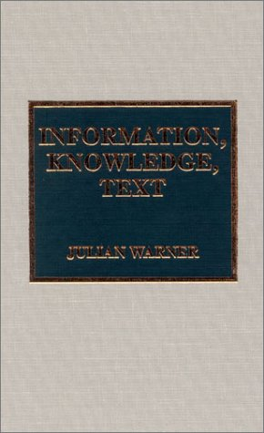 9780810839892: Information, Knowledge, Text