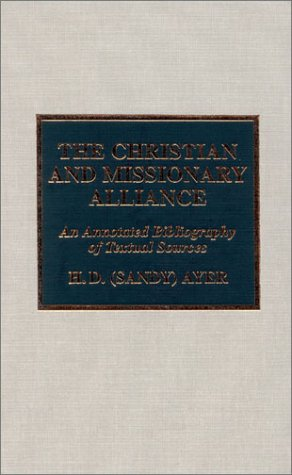 9780810839953: The Christian and Missionary Alliance