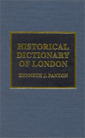 9780810840157: Panton, J: Historical Dictionary of London: 11 (Historical Dictionaries of Cities, States, and Regions)
