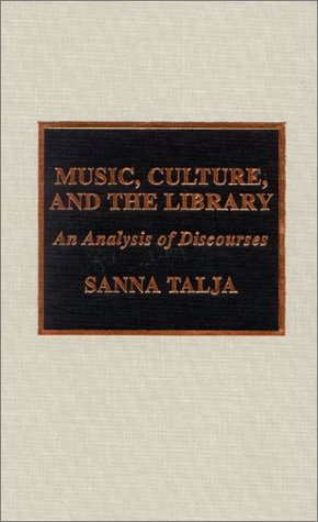 9780810840263: Music, Culture, and the Library: An Analysis of Discourses