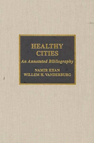 9780810840348: Healthy Cities: An Annotated Bibliography
