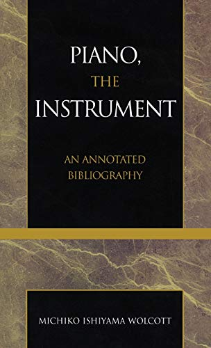 9780810840522: Piano, the Instrument: An Annotated Bibliography